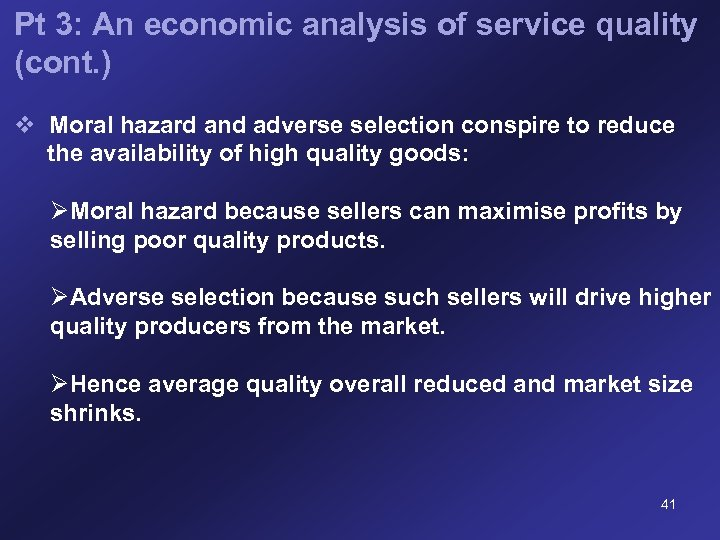 Pt 3: An economic analysis of service quality (cont. ) v Moral hazard and