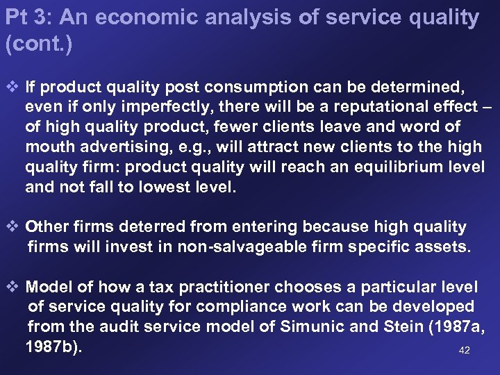 Pt 3: An economic analysis of service quality (cont. ) v If product quality