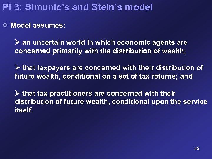 Pt 3: Simunic's and Stein's model v Model assumes: Ø an uncertain world in