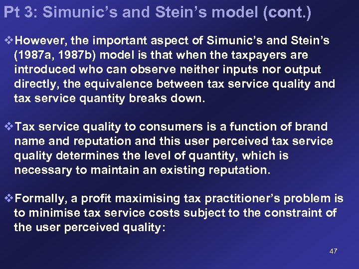 Pt 3: Simunic's and Stein's model (cont. ) v. However, the important aspect of
