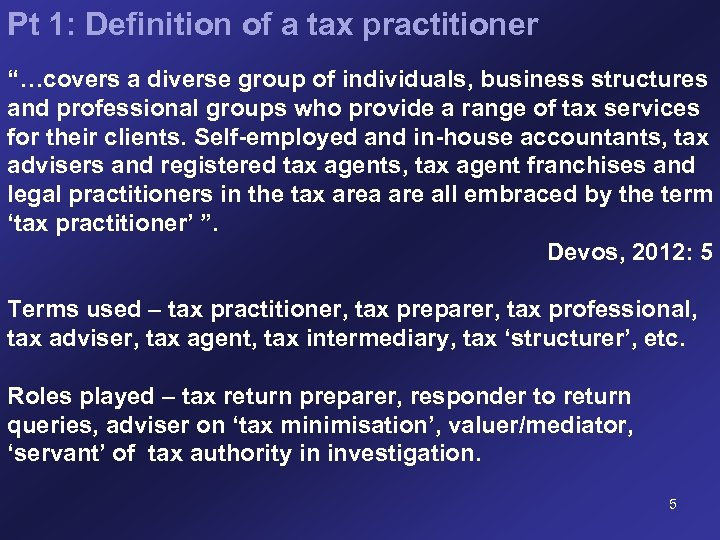 """Pt 1: Definition of a tax practitioner """"…covers a diverse group of individuals, business"""