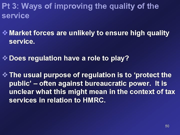 Pt 3: Ways of improving the quality of the service v Market forces are