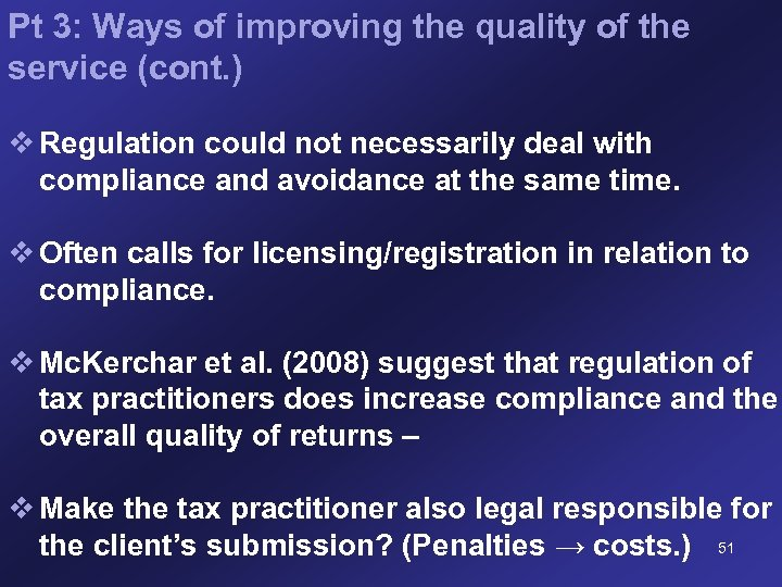Pt 3: Ways of improving the quality of the service (cont. ) v Regulation