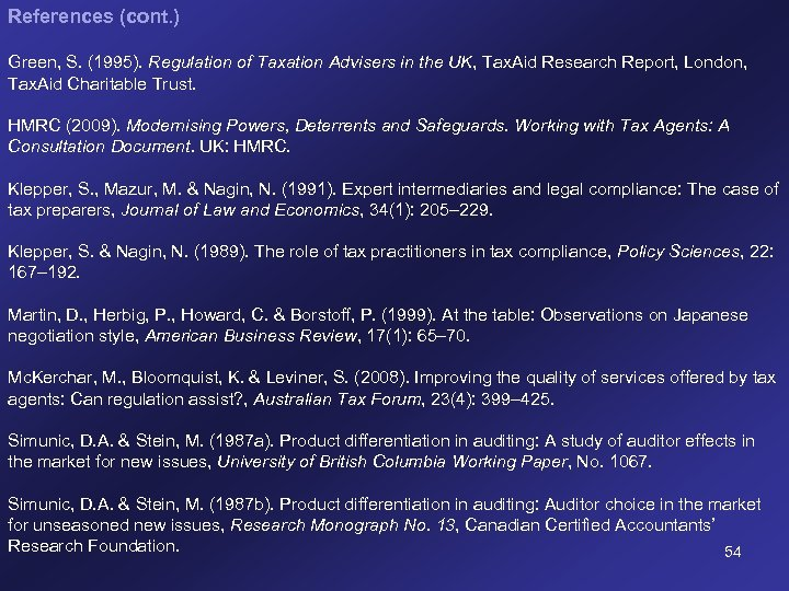 References (cont. ) Green, S. (1995). Regulation of Taxation Advisers in the UK, Tax.