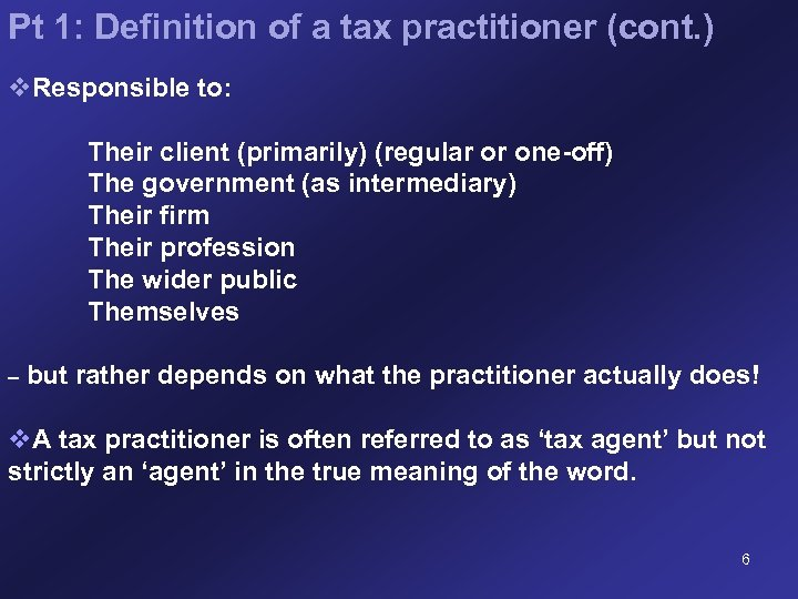 Pt 1: Definition of a tax practitioner (cont. ) v. Responsible to: Their client