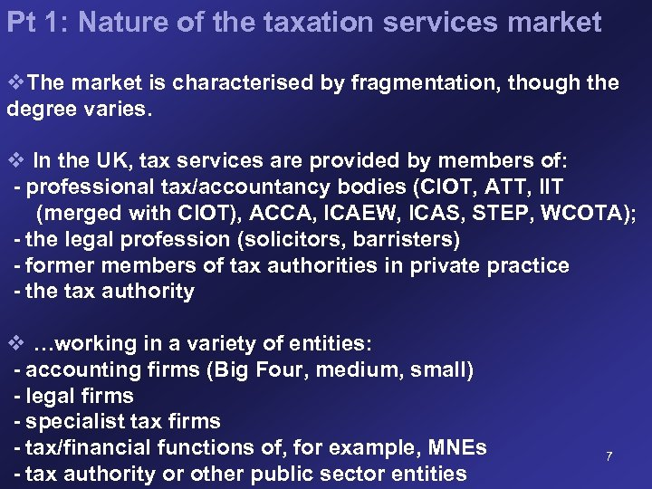 Pt 1: Nature of the taxation services market v. The market is characterised by