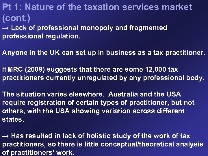 Pt 1: Nature of the taxation services market (cont. ) → Lack of professional