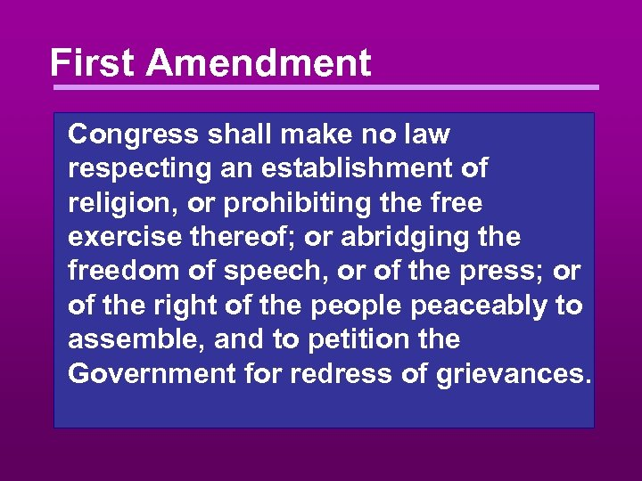 First Amendment Congress shall make no law respecting an establishment of religion, or prohibiting