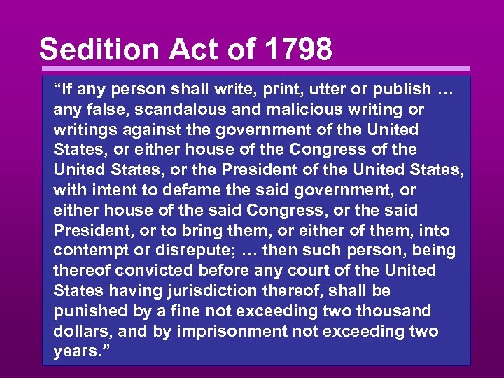 "Sedition Act of 1798 ""If any person shall write, print, utter or publish …"