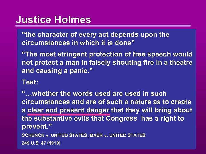 "Justice Holmes ""the character of every act depends upon the circumstances in which it"