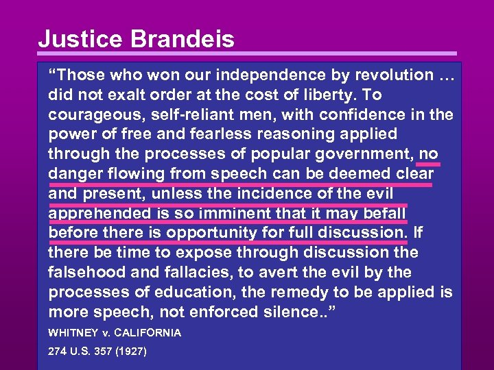 "Justice Brandeis ""Those who won our independence by revolution … did not exalt order"