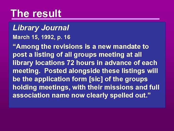 "The result Library Journal March 15, 1992, p. 16 ""Among the revisions is a"