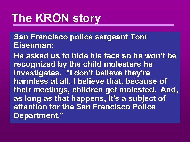 The KRON story San Francisco police sergeant Tom Eisenman: He asked us to hide