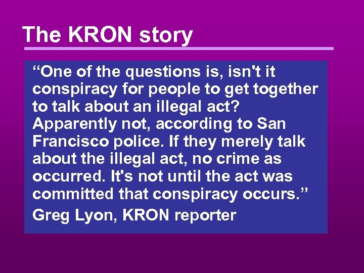 """The KRON story """"One of the questions is, isn't it conspiracy for people to"""