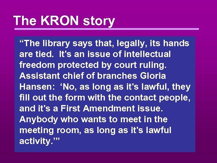 "The KRON story ""The library says that, legally, its hands are tied. It's an"