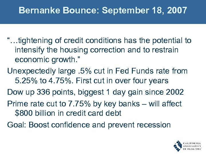 "Bernanke Bounce: September 18, 2007 ""…tightening of credit conditions has the potential to intensify"