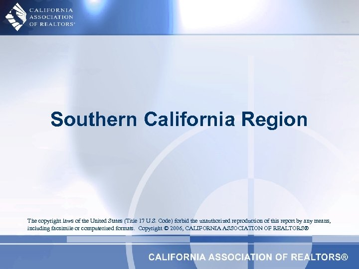 Southern California Region The copyright laws of the United States (Title 17 U. S.