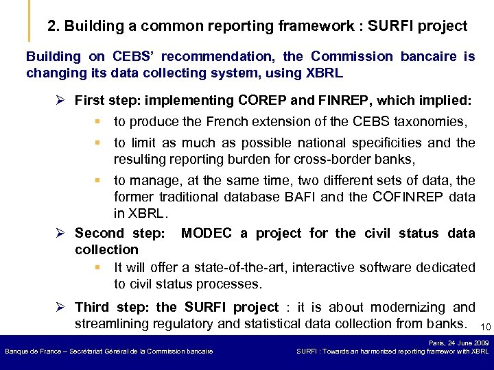 2. Building a common reporting framework : SURFI project Building on CEBS' recommendation, the