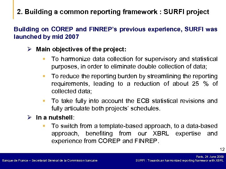 2. Building a common reporting framework : SURFI project Building on COREP and FINREP's