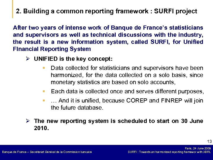 2. Building a common reporting framework : SURFI project After two years of intense