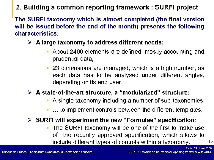 2. Building a common reporting framework : SURFI project The SURFI taxonomy which is