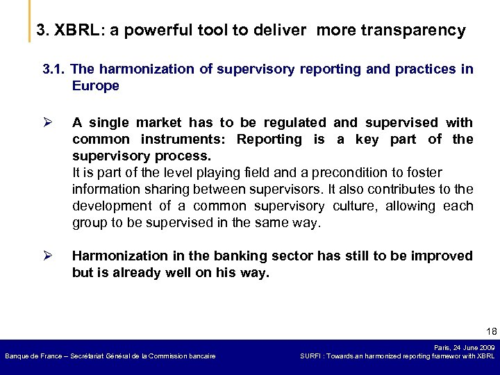 3. XBRL: a powerful tool to deliver more transparency 3. 1. The harmonization of
