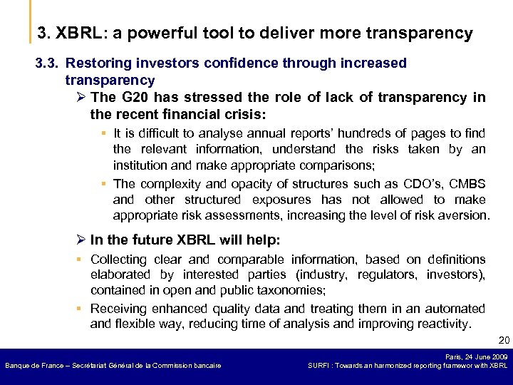 3. XBRL: a powerful tool to deliver more transparency 3. 3. Restoring investors confidence