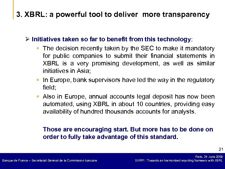3. XBRL: a powerful tool to deliver more transparency Ø Initiatives taken so far