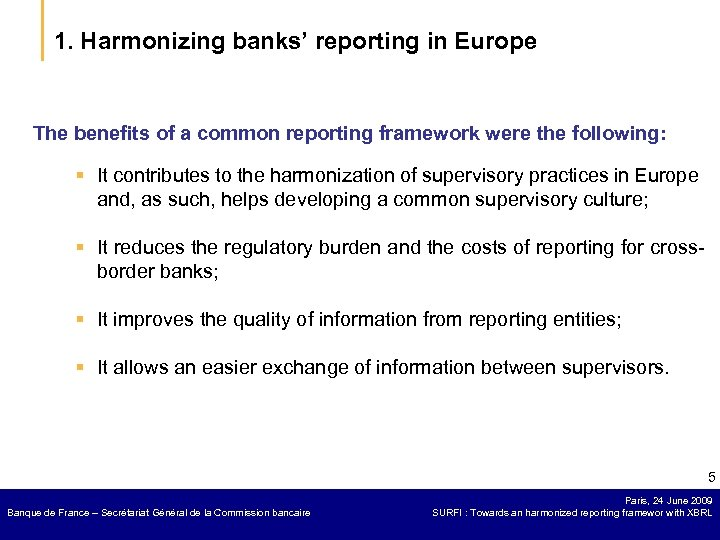 1. Harmonizing banks' reporting in Europe The benefits of a common reporting framework were