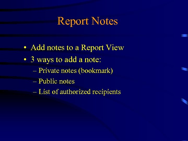 Report Notes • Add notes to a Report View • 3 ways to add