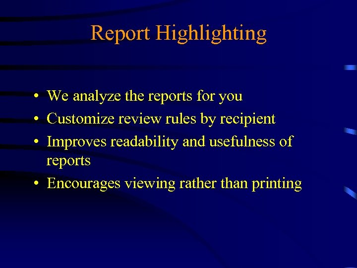 Report Highlighting • We analyze the reports for you • Customize review rules by