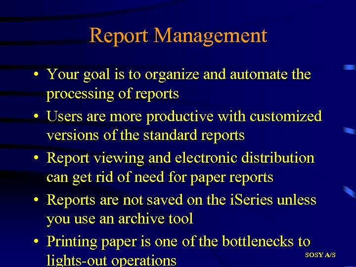 Report Management • Your goal is to organize and automate the processing of reports