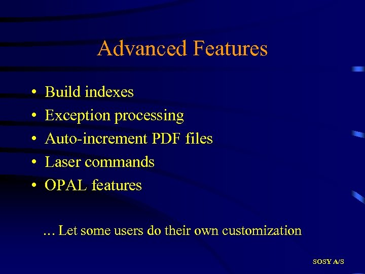 Advanced Features • • • Build indexes Exception processing Auto-increment PDF files Laser commands