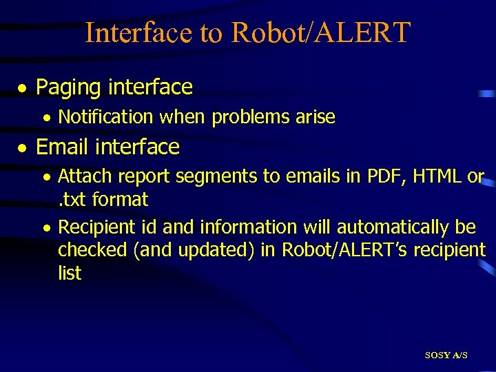 Interface to Robot/ALERT · Paging interface · Notification when problems arise · Email interface