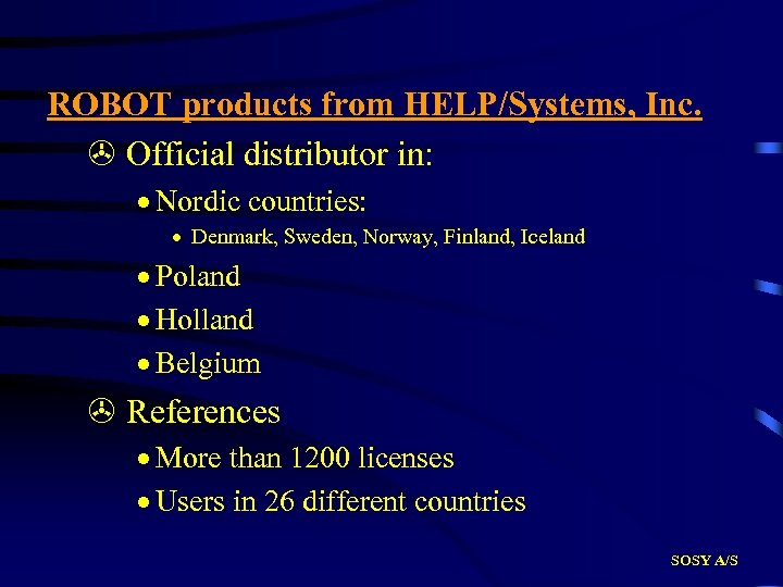 ROBOT products from HELP/Systems, Inc. > Official distributor in: · Nordic countries: · Denmark,