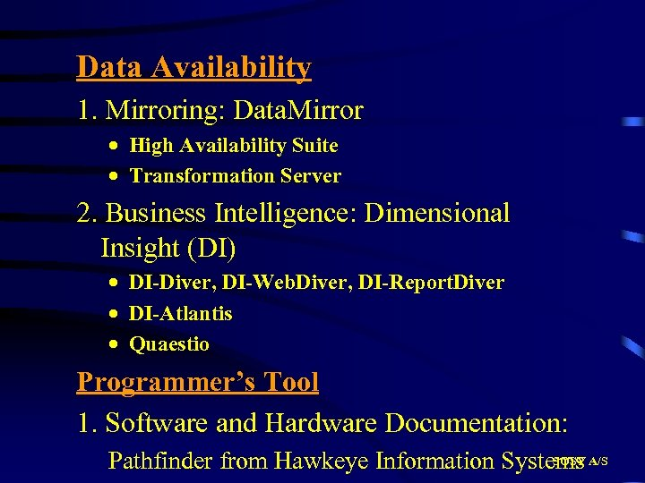 Data Availability 1. Mirroring: Data. Mirror · High Availability Suite · Transformation Server 2.