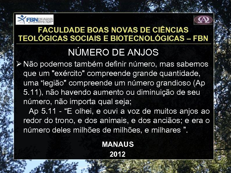 FACULDADE BOAS NOVAS DE CIÊNCIAS TEOLÓGICAS SOCIAIS E BIOTECNOLÓGICAS – FBN NÚMERO DE ANJOS