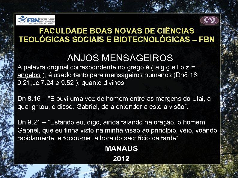 FACULDADE BOAS NOVAS DE CIÊNCIAS TEOLÓGICAS SOCIAIS E BIOTECNOLÓGICAS – FBN ANJOS MENSAGEIROS A