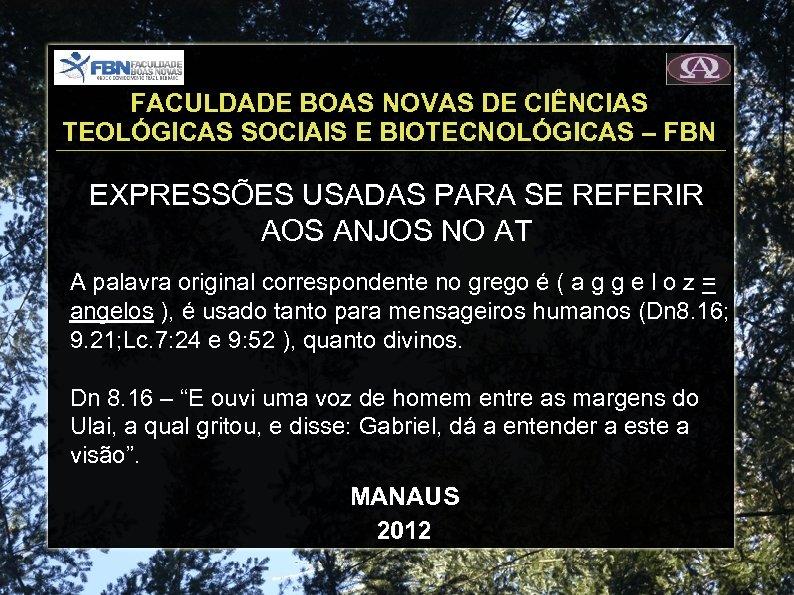 FACULDADE BOAS NOVAS DE CIÊNCIAS TEOLÓGICAS SOCIAIS E BIOTECNOLÓGICAS – FBN EXPRESSÕES USADAS PARA