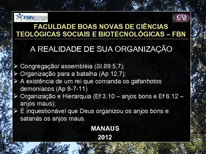 FACULDADE BOAS NOVAS DE CIÊNCIAS TEOLÓGICAS SOCIAIS E BIOTECNOLÓGICAS – FBN A REALIDADE DE