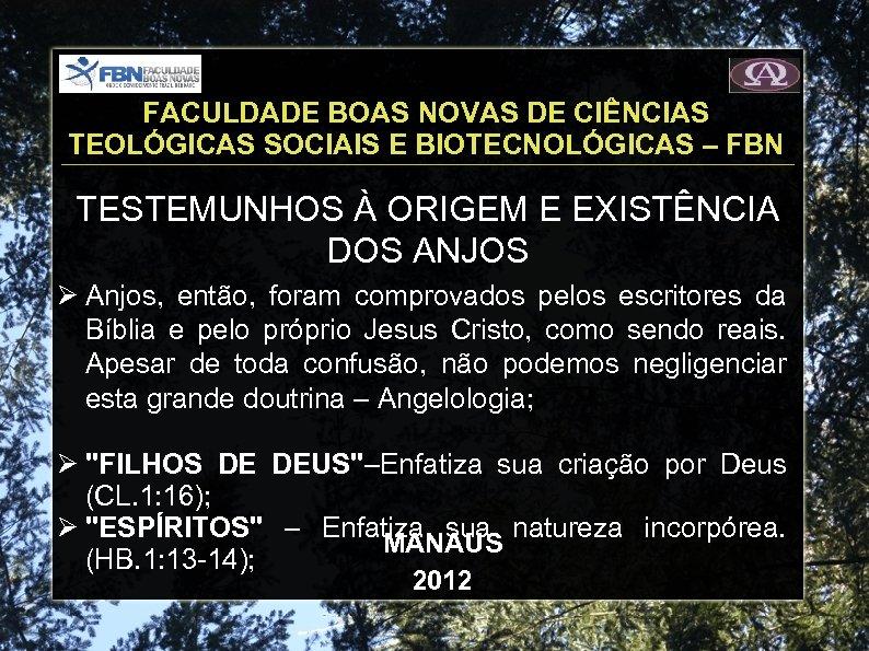 FACULDADE BOAS NOVAS DE CIÊNCIAS TEOLÓGICAS SOCIAIS E BIOTECNOLÓGICAS – FBN TESTEMUNHOS À ORIGEM