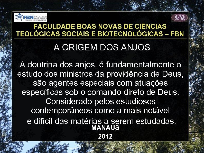 FACULDADE BOAS NOVAS DE CIÊNCIAS TEOLÓGICAS SOCIAIS E BIOTECNOLÓGICAS – FBN A ORIGEM DOS