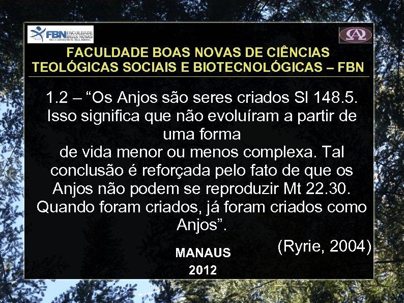FACULDADE BOAS NOVAS DE CIÊNCIAS TEOLÓGICAS SOCIAIS E BIOTECNOLÓGICAS – FBN 1. 2 –