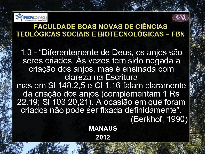 FACULDADE BOAS NOVAS DE CIÊNCIAS TEOLÓGICAS SOCIAIS E BIOTECNOLÓGICAS – FBN 1. 3 -