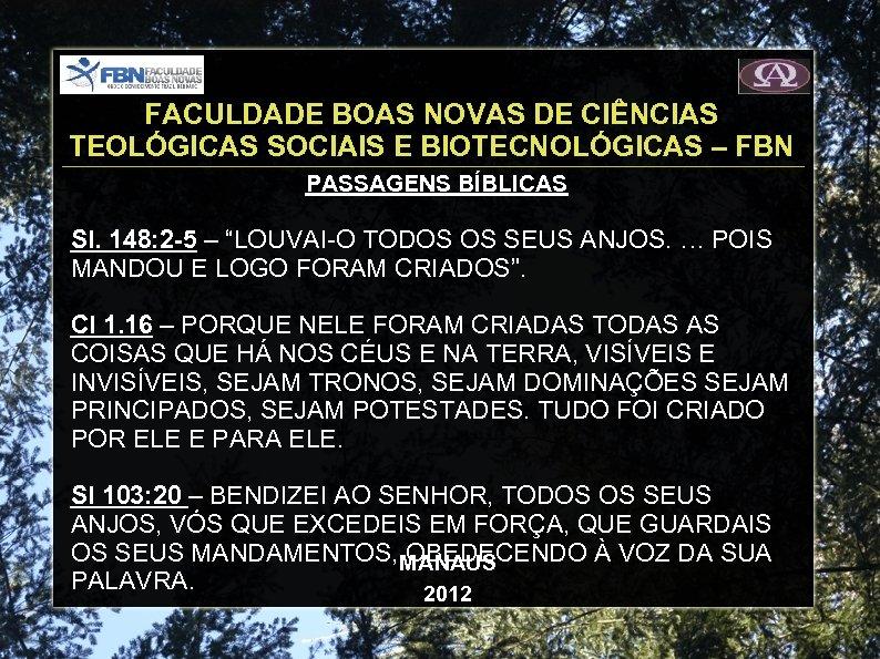 FACULDADE BOAS NOVAS DE CIÊNCIAS TEOLÓGICAS SOCIAIS E BIOTECNOLÓGICAS – FBN PASSAGENS BÍBLICAS Sl.