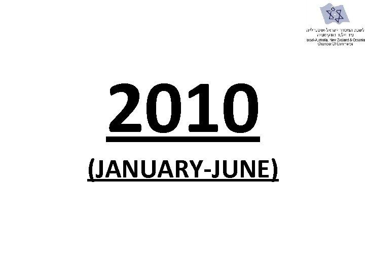 2010 (JANUARY-JUNE)