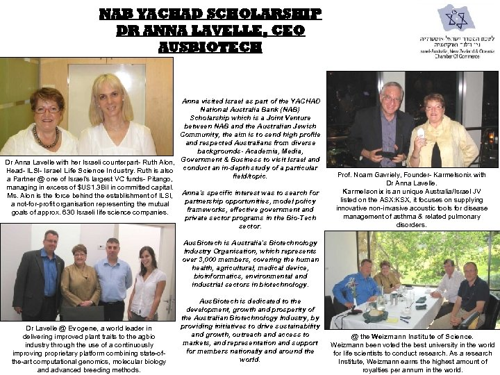 NAB YACHAD SCHOLARSHIP DR ANNA LAVELLE, CEO AUSBIOTECH Anna visited Israel as part of
