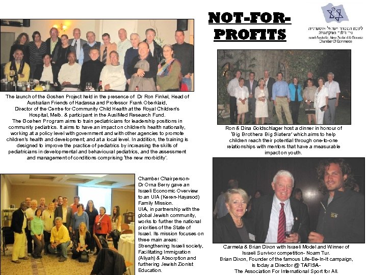 NOT-FORPROFITS The launch of the Goshen Project held in the presence of Dr Ron