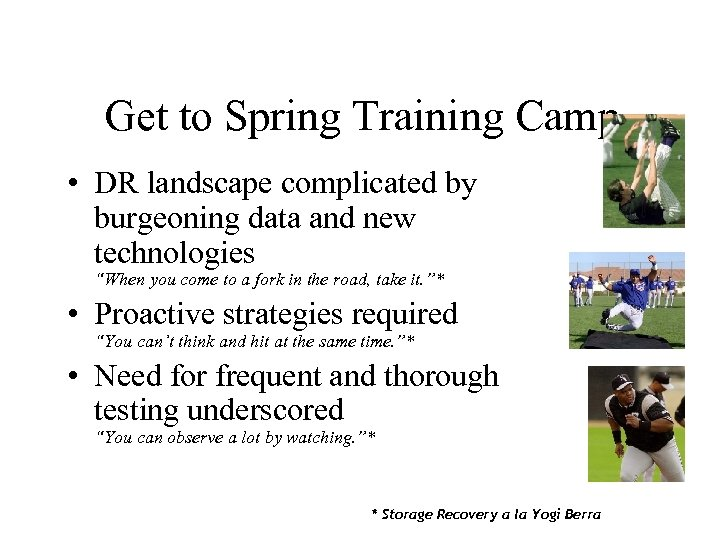 Get to Spring Training Camp • DR landscape complicated by burgeoning data and new