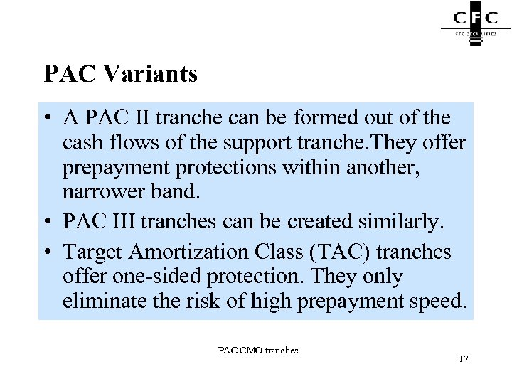 PAC Variants • A PAC II tranche can be formed out of the cash